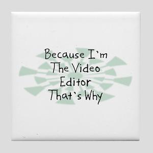 Because Video Editor Tile Coaster