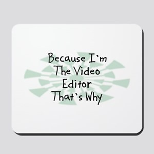 Because Video Editor Mousepad