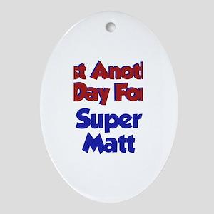 Matt - Another Day Oval Ornament