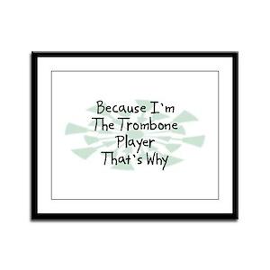 Because Trombone Player Framed Panel Print
