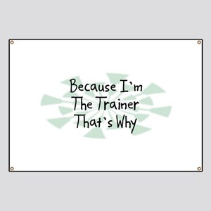 Because Trainer Banner