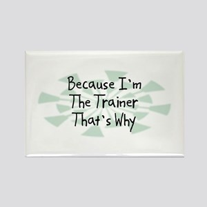 Because Trainer Rectangle Magnet