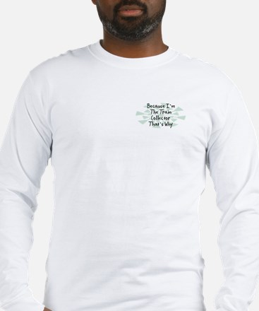 Because Train Collector Long Sleeve T-Shirt