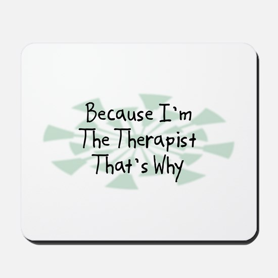 Because Therapist Mousepad
