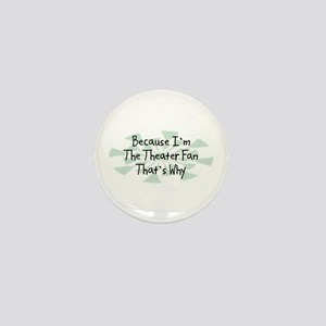 Because Theater Fan Mini Button