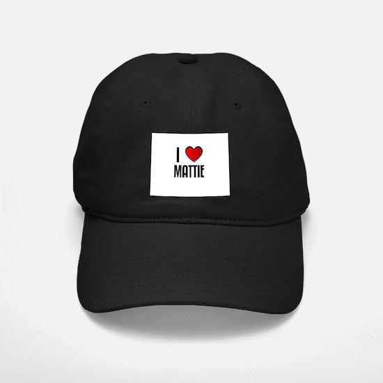 I LOVE MATTIE Baseball Hat