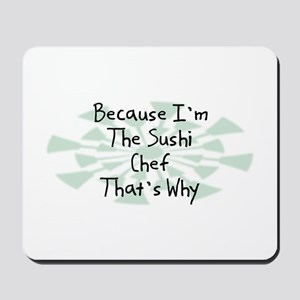 Because Sushi Chef Mousepad