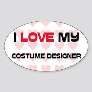 I Love My Costume Designer Oval Sticker