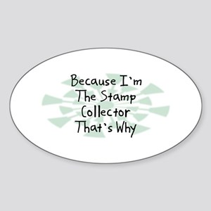 Because Stamp Collector Oval Sticker