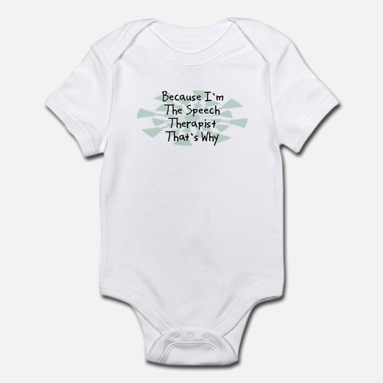 Because Speech Therapist Infant Bodysuit