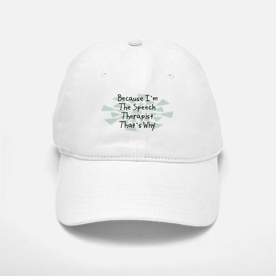 Because Speech Therapist Baseball Baseball Cap