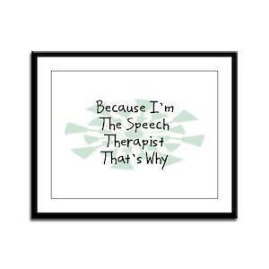 Because Speech Therapist Framed Panel Print