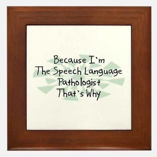 Because Speech Language Pathologist Framed Tile