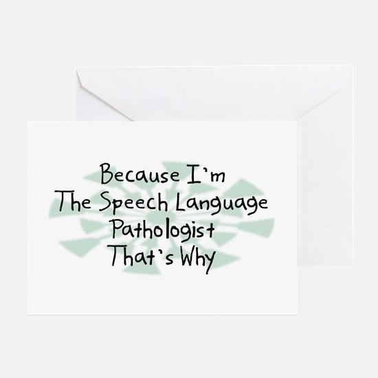 Because Speech Language Pathologist Greeting Card