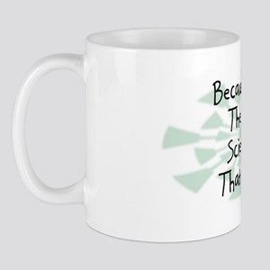 Because Soil Scientist Mug