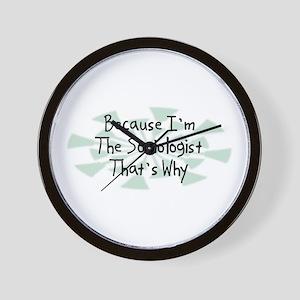 Because Sociologist Wall Clock
