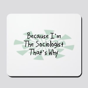 Because Sociologist Mousepad