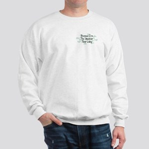 Because Skydiver Sweatshirt