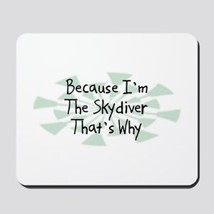 Because Skydiver Mousepad