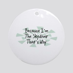 Because Skydiver Ornament (Round)