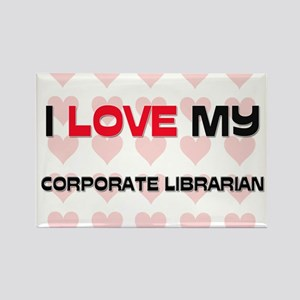 I Love My Corporate Librarian Rectangle Magnet