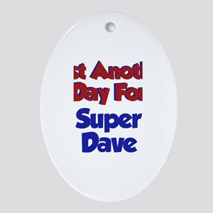 Dave - Another Day Oval Ornament