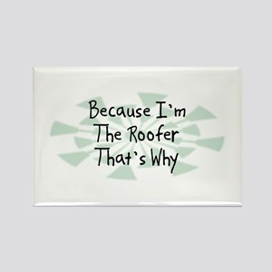 Because Roofer Rectangle Magnet
