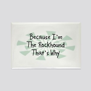 Because Rockhound Rectangle Magnet
