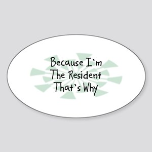 Because Resident Oval Sticker