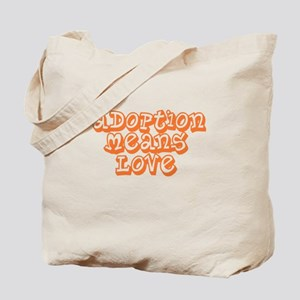 Adoption Means Love Tote Bag