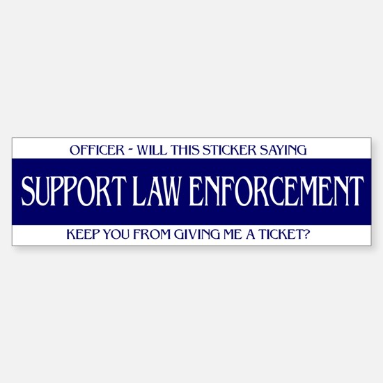 Officer, Will this Bumper Bumper Sticker Keep - Bumper Bumper Bumper Sticker