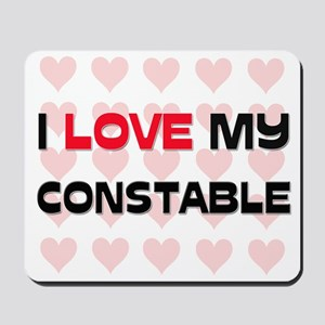I Love My Constable Mousepad