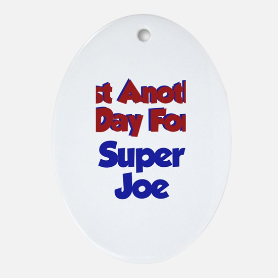 Joe - Another Day Oval Ornament