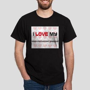 I Love My Computer Support Specialist Dark T-Shirt