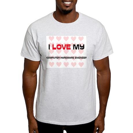 I Love My Computer Hardware Engineer Light T-Shirt