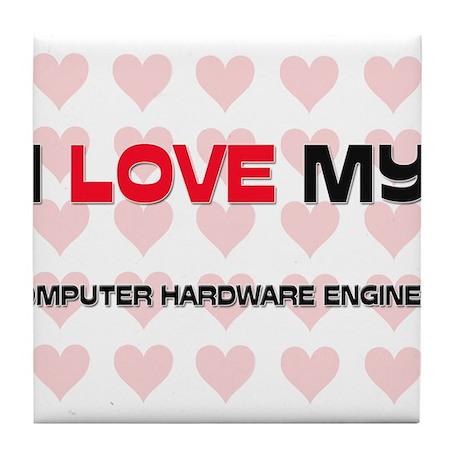 I Love My Computer Hardware Engineer Tile Coaster