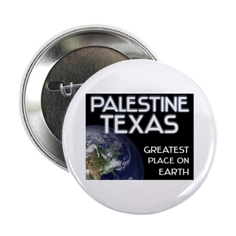 "palestine texas - greatest place on earth 2.25"" Bu"