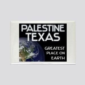 palestine texas - greatest place on earth Rectangl