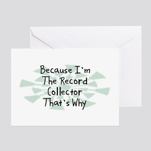 Because Record Collector Greeting Card