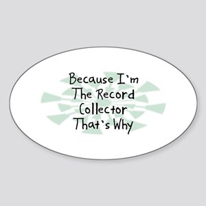 Because Record Collector Oval Sticker