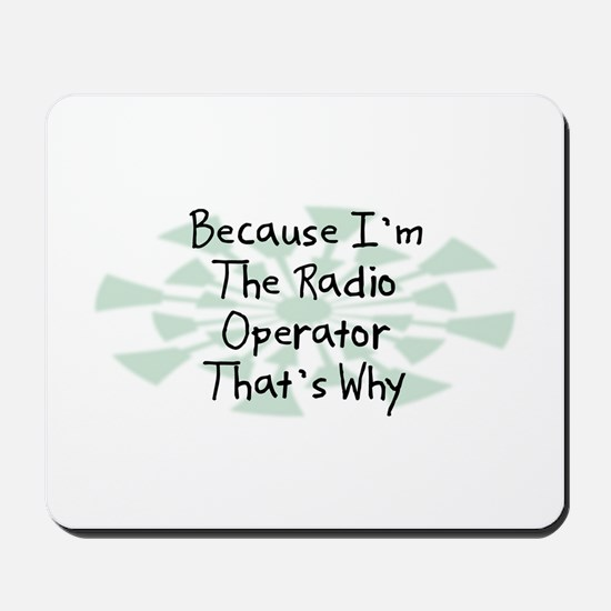 Because Radio Operator Mousepad