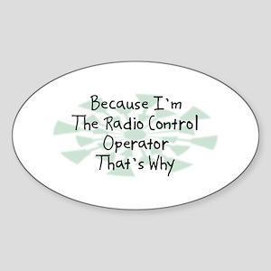 Because Radio Control Operator Oval Sticker