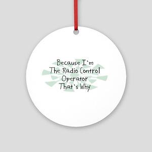 Because Radio Control Operator Ornament (Round)