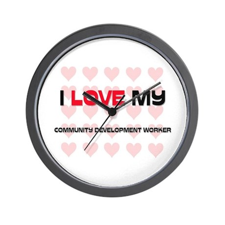 I Love My Community Development Worker Wall Clock