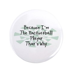 Because Racquetball Player 3.5