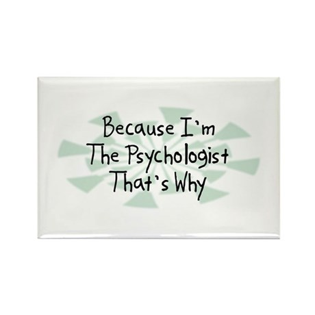 Because Psychologist Rectangle Magnet (10 pack)