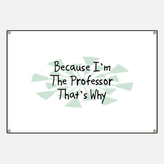 Because Professor Banner