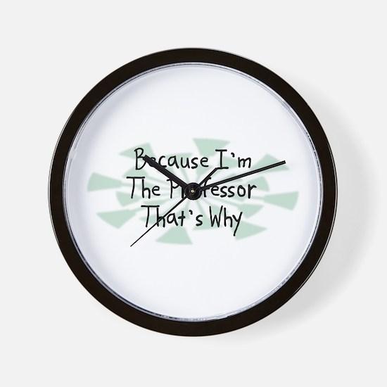 Because Professor Wall Clock