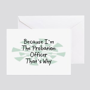 Because Probation Officer Greeting Card