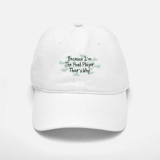 Because Pool Player Baseball Baseball Cap
